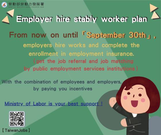 Employer hire stably worker plan