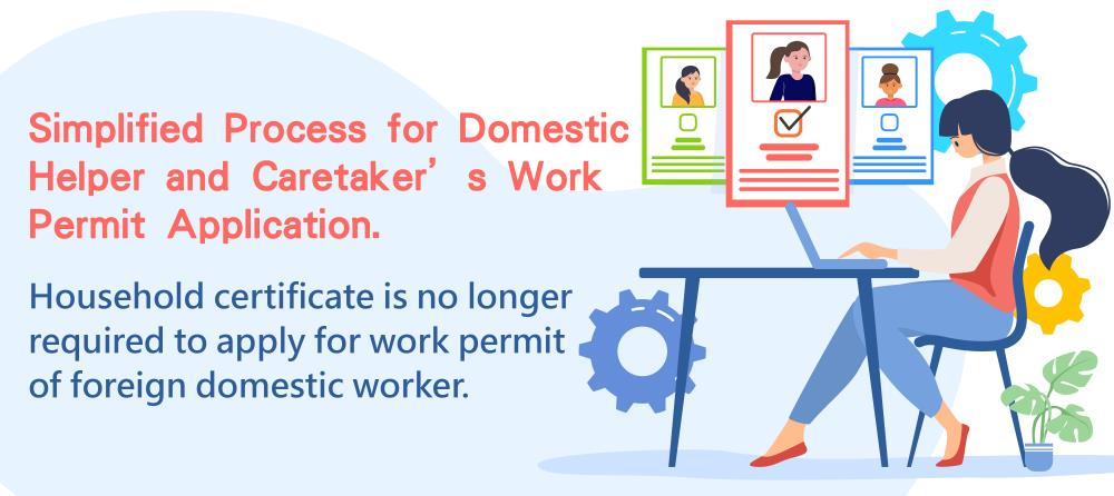 Simplified Process for Domestic Helper and Caretaker's Work Permit Application.